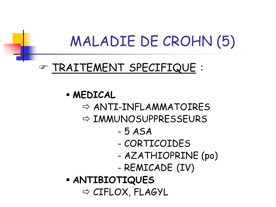 MALADIE DE CROHN (5)  TRAITEMENT SPECIFIQUE :  MEDICAL