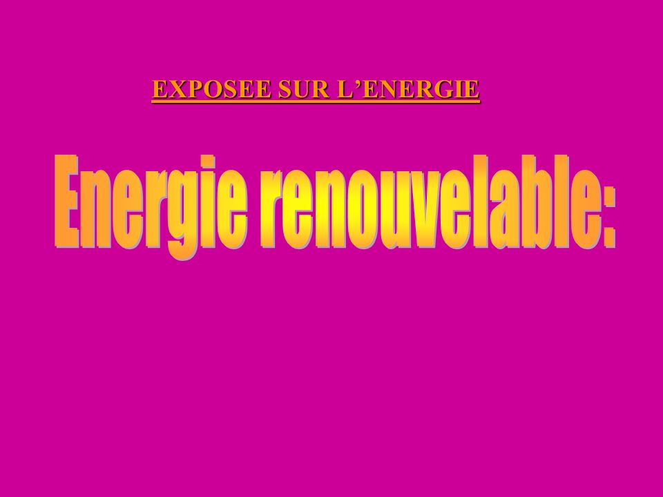 Energie renouvelable: