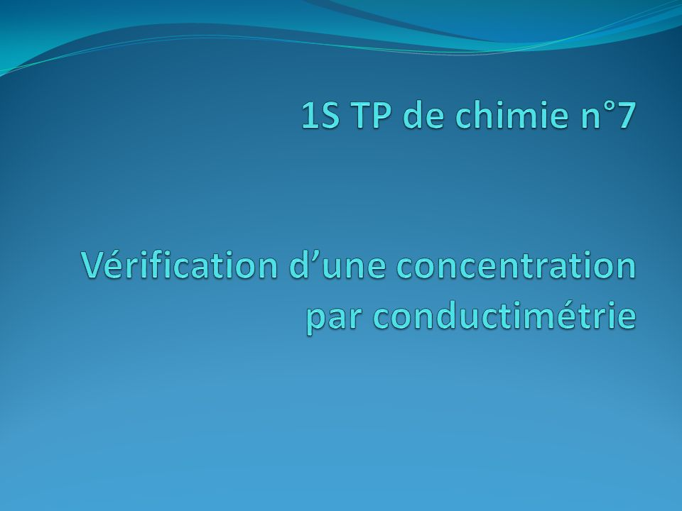 1S TP de chimie n°7 Vérification d'une concentration par conductimétrie