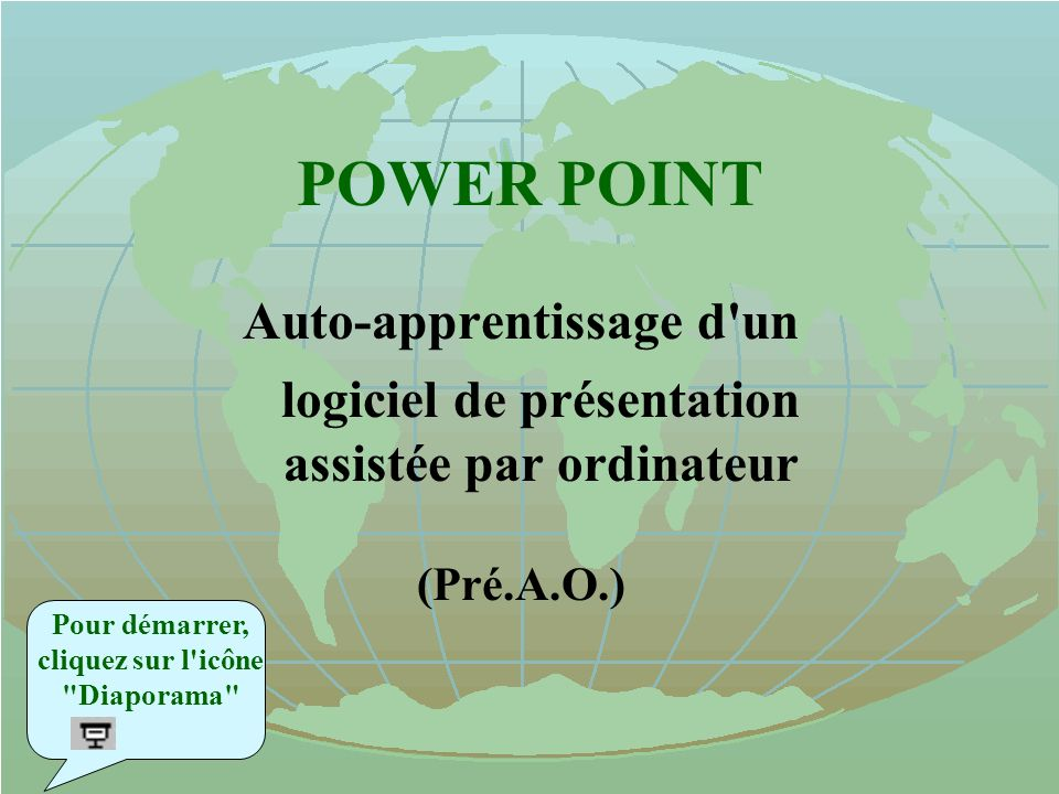 POWER POINT Auto-apprentissage d un