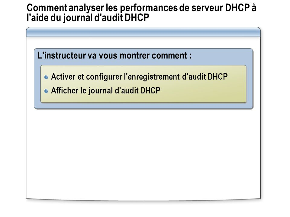 Comment analyser les performances de serveur DHCP à l aide du journal d audit DHCP
