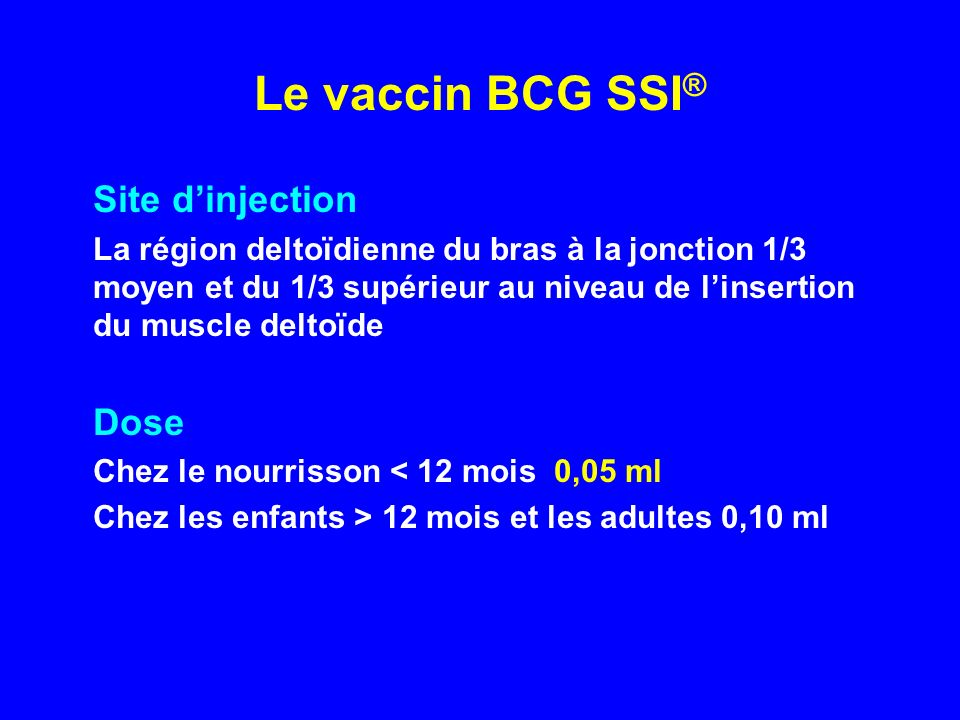 Le vaccin BCG SSI® Site d'injection Dose