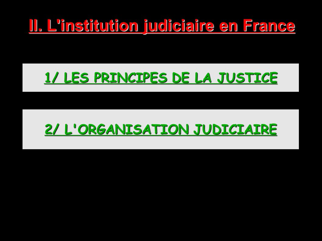 II. L institution judiciaire en France
