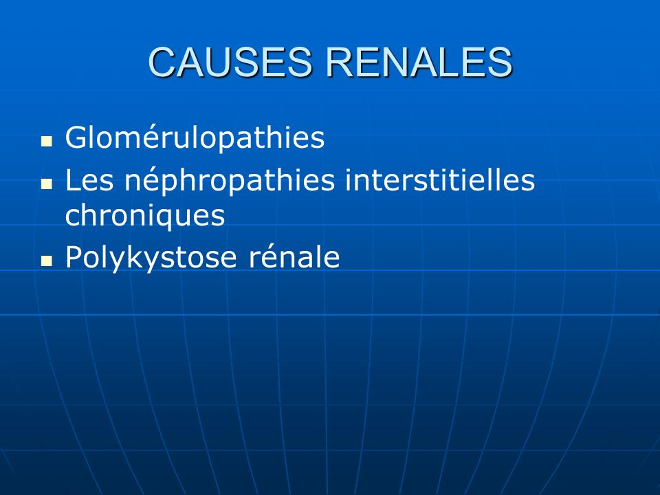 CAUSES RENALES Glomérulopathies