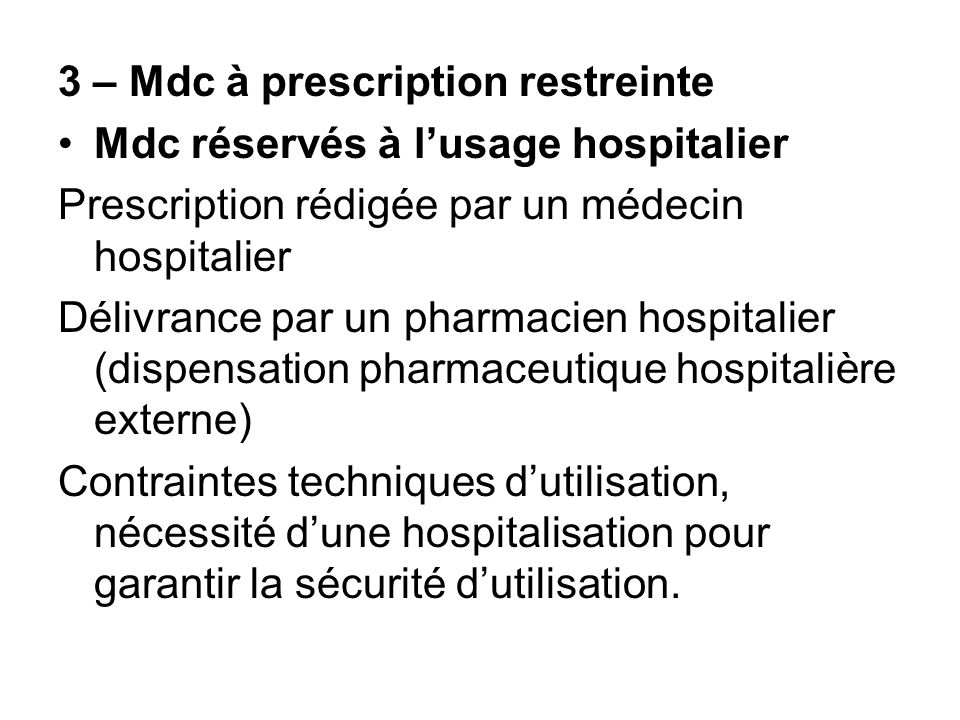 3 – Mdc à prescription restreinte