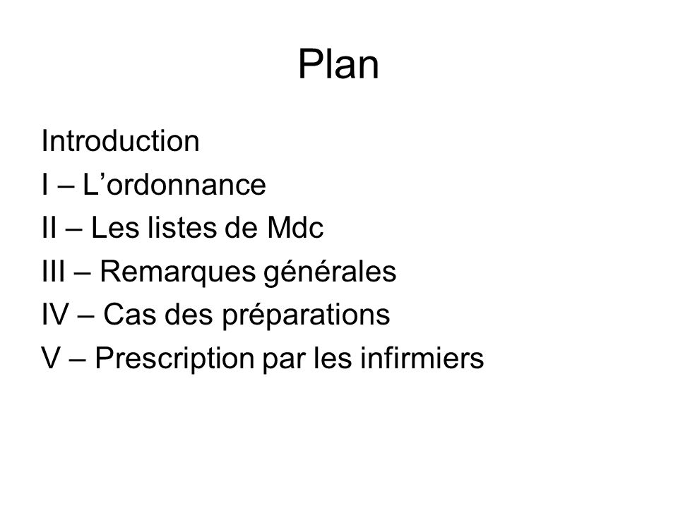 Plan Introduction I – L'ordonnance II – Les listes de Mdc