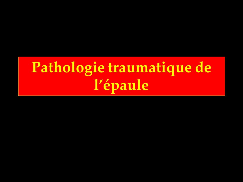 Pathologie traumatique de l'épaule
