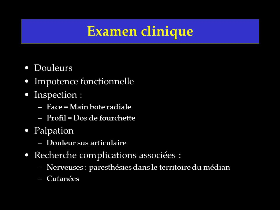 Examen clinique Douleurs Impotence fonctionnelle Inspection :
