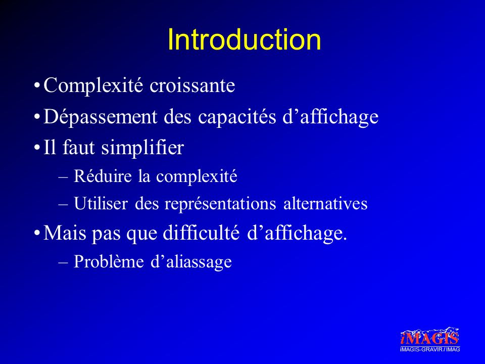 Introduction Complexité croissante