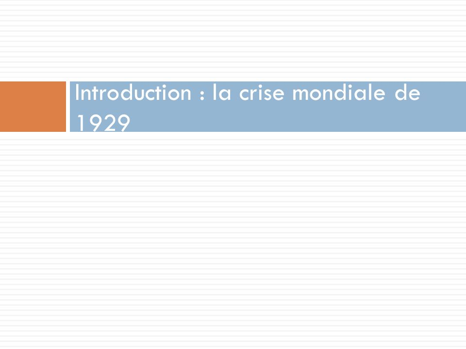 Introduction : la crise mondiale de 1929