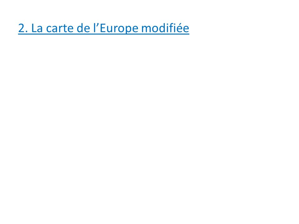 2. La carte de l'Europe modifiée