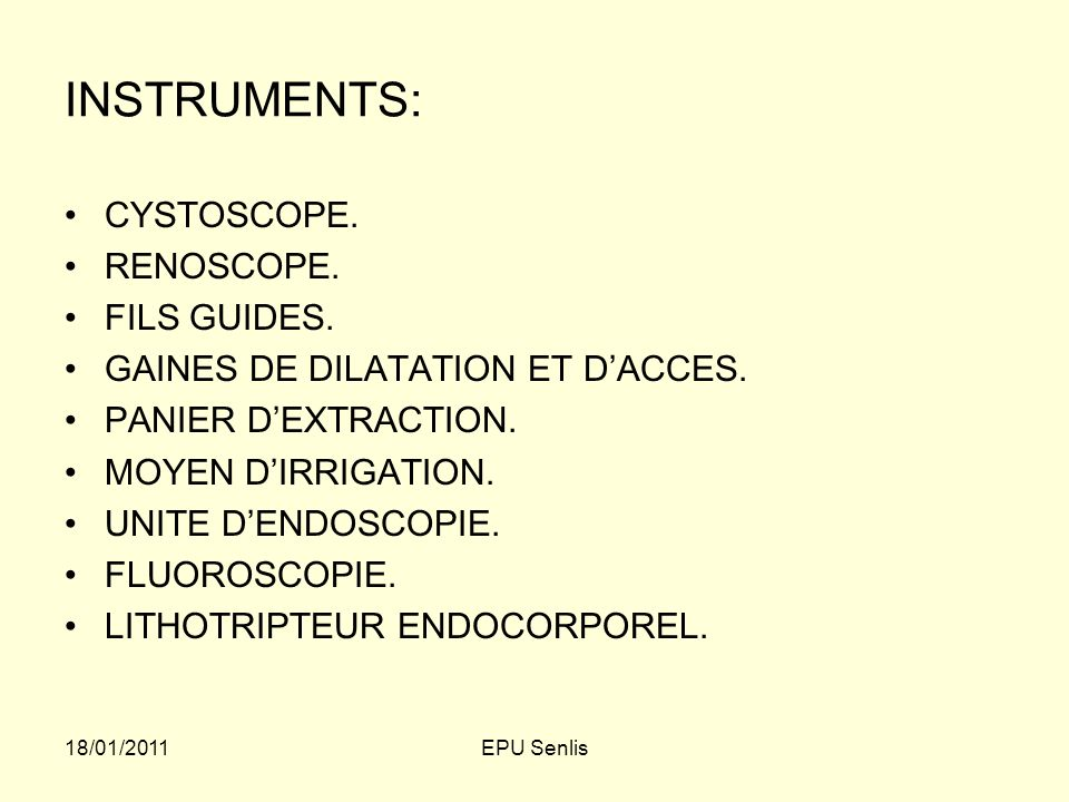 INSTRUMENTS: CYSTOSCOPE. RENOSCOPE. FILS GUIDES.