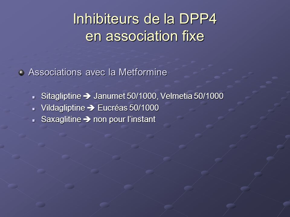 Inhibiteurs de la DPP4 en association fixe
