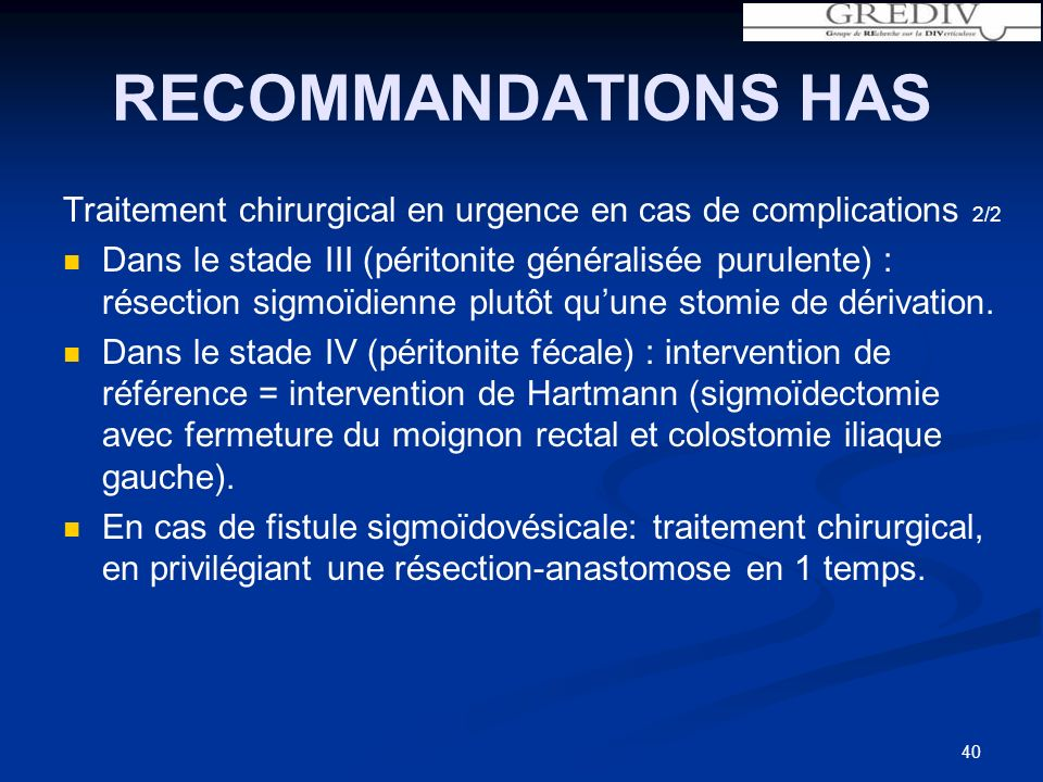RECOMMANDATIONS HAS Traitement chirurgical en urgence en cas de complications 2/2.