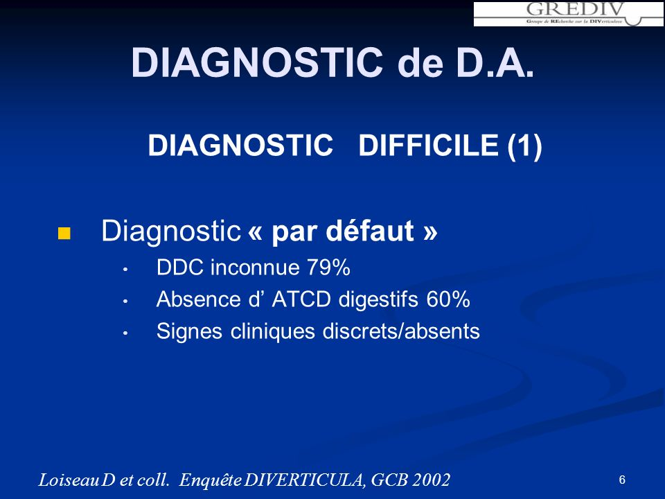 DIAGNOSTIC de D.A. DIAGNOSTIC DIFFICILE (1) Diagnostic « par défaut »