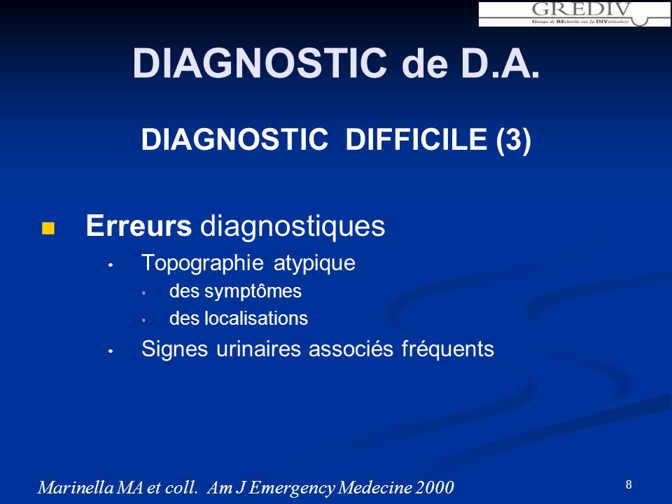 DIAGNOSTIC de D.A. DIAGNOSTIC DIFFICILE (3) Erreurs diagnostiques