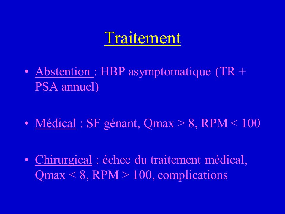 Traitement Abstention : HBP asymptomatique (TR + PSA annuel)