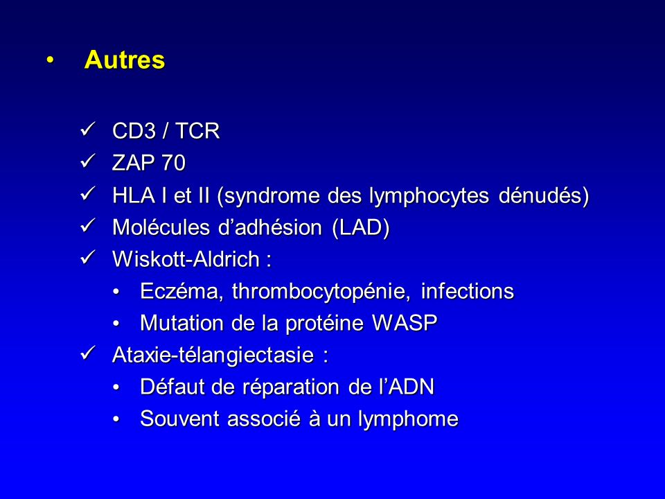 Autres CD3 / TCR ZAP 70 HLA I et II (syndrome des lymphocytes dénudés)