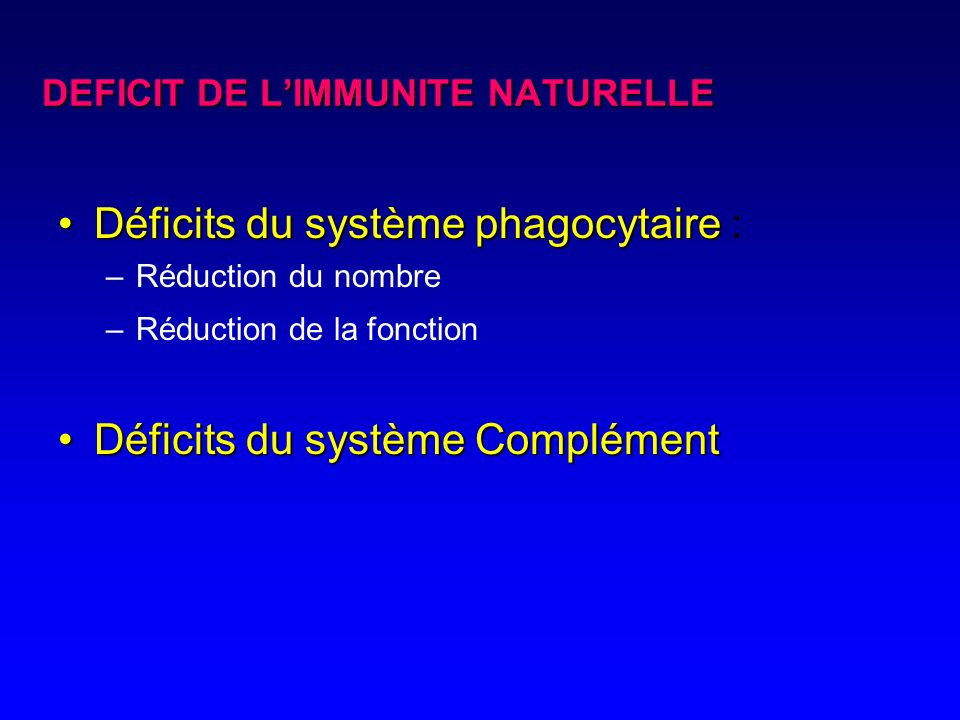 DEFICIT DE L'IMMUNITE NATURELLE