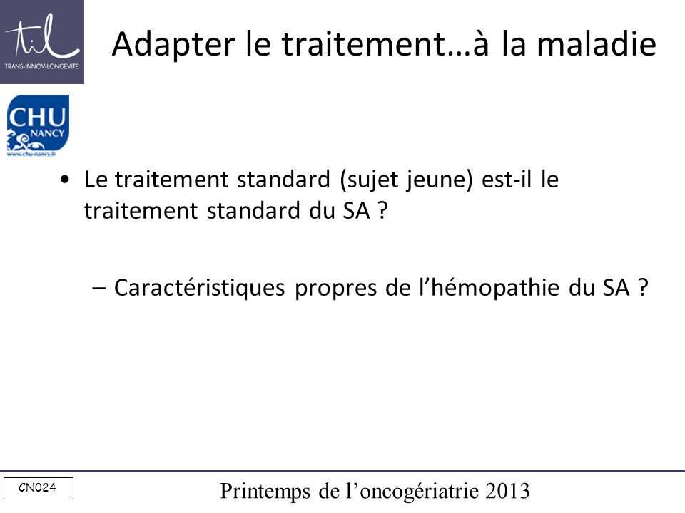 Adapter le traitement…à la maladie