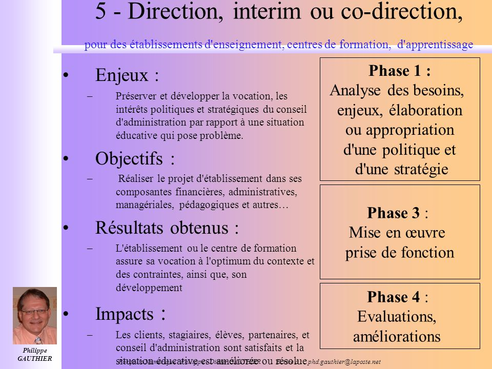 5 - Direction, interim ou co-direction, pour des établissements d enseignement, centres de formation, d apprentissage