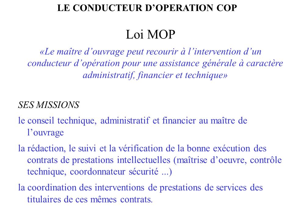 Loi MOP LE CONDUCTEUR D'OPERATION COP