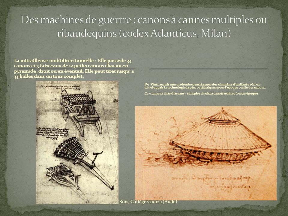 Des machines de guerrre : canons à cannes multiples ou ribaudequins (codex Atlanticus, Milan)