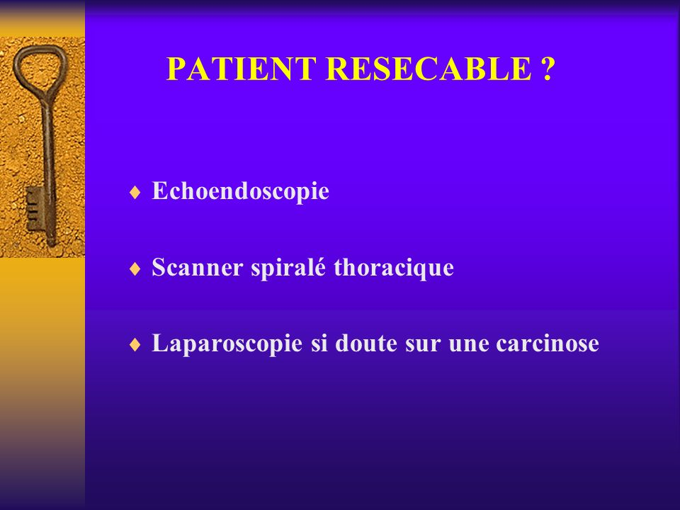 PATIENT RESECABLE Echoendoscopie Scanner spiralé thoracique