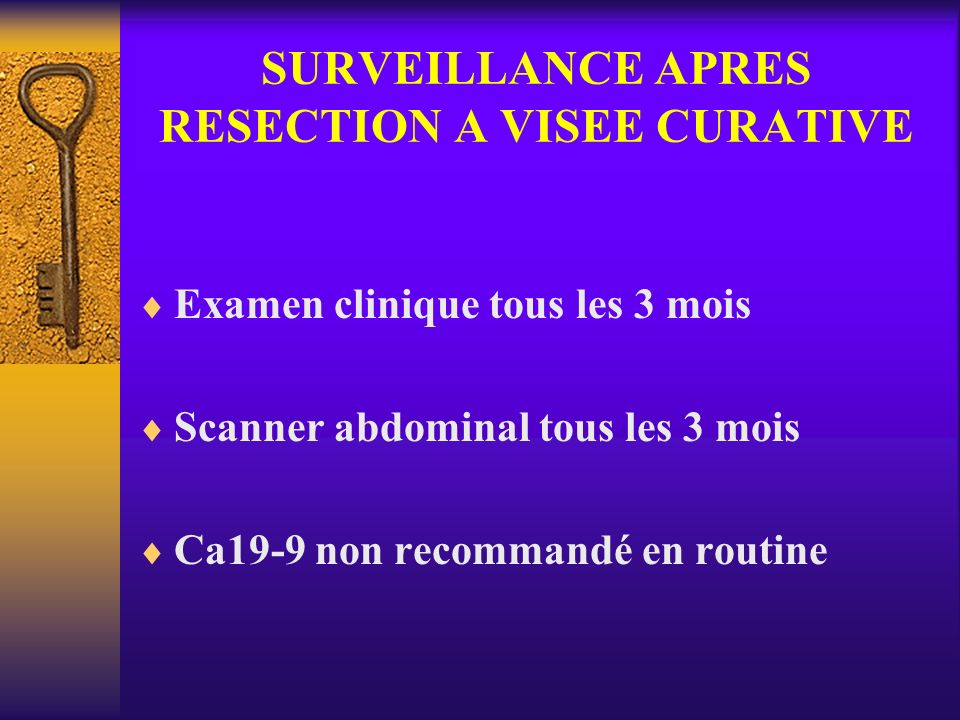 SURVEILLANCE APRES RESECTION A VISEE CURATIVE