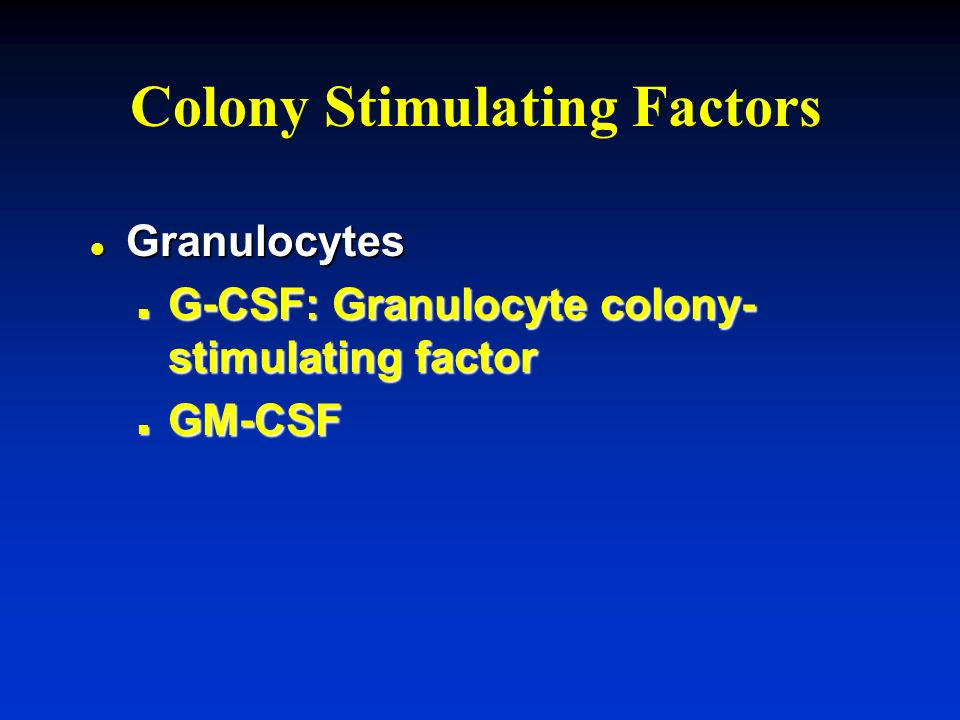 Colony Stimulating Factors