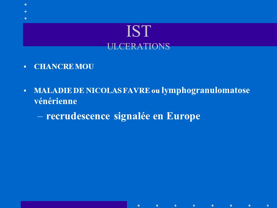 IST ULCERATIONS recrudescence signalée en Europe CHANCRE MOU