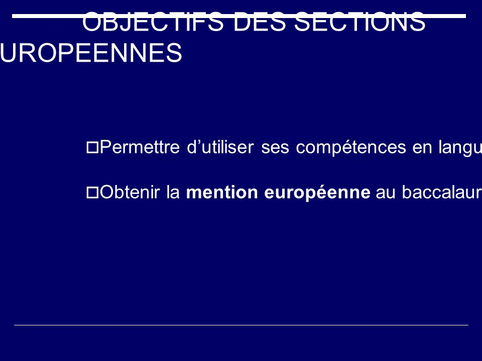 OBJECTIFS DES SECTIONS EUROPEENNES