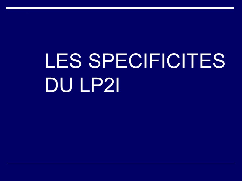 LES SPECIFICITES DU LP2I