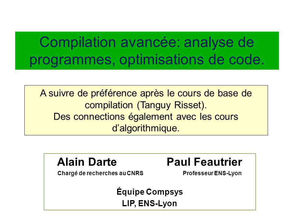 Compilation avancée: analyse de programmes, optimisations de code.