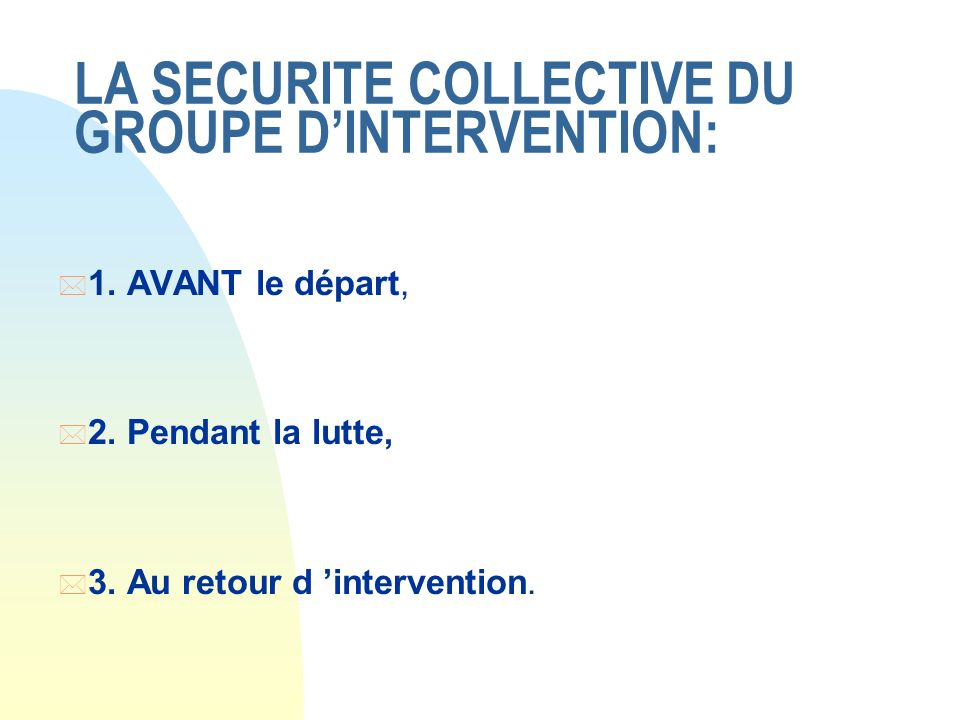 LA SECURITE COLLECTIVE DU GROUPE D'INTERVENTION: