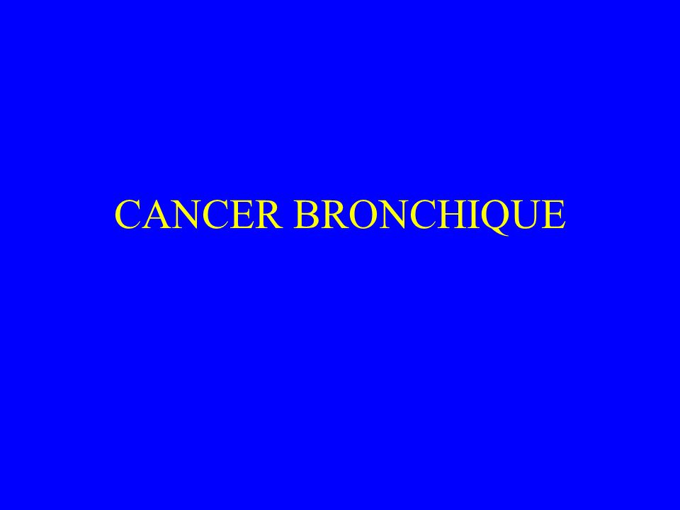 CANCER BRONCHIQUE