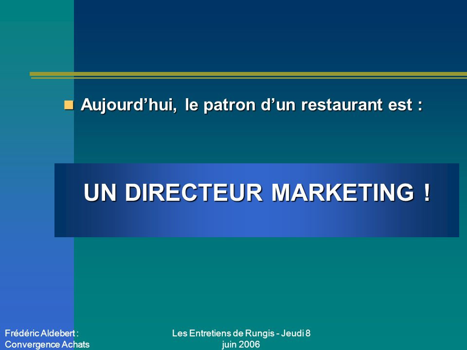 UN DIRECTEUR MARKETING !