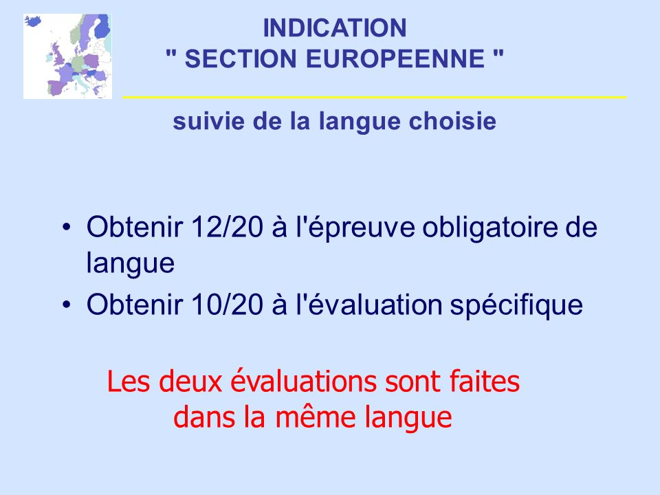 INDICATION SECTION EUROPEENNE suivie de la langue choisie