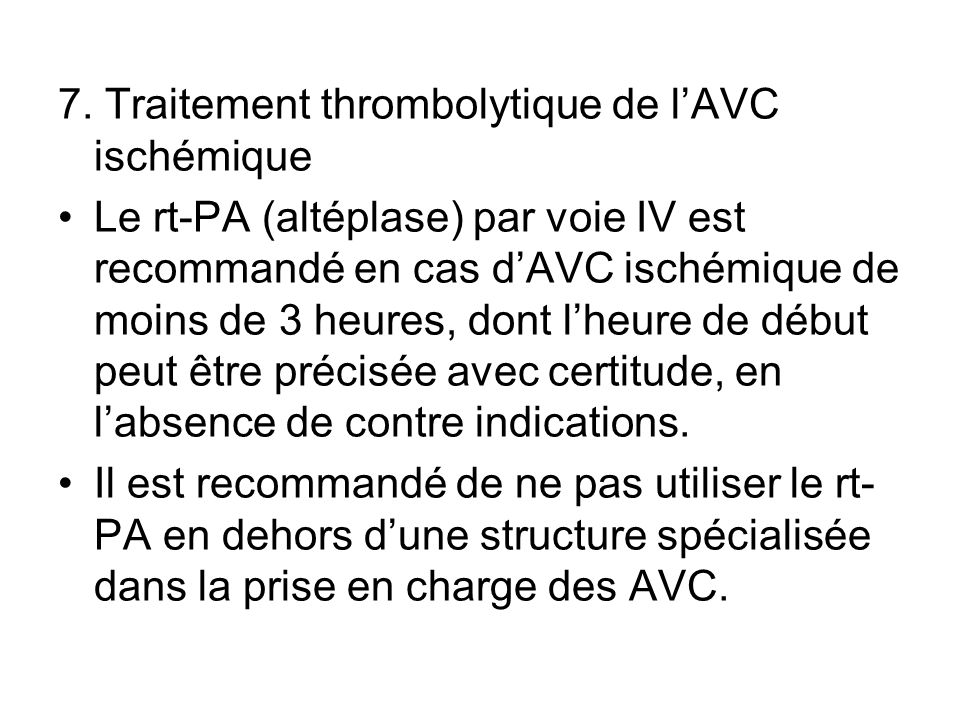 7. Traitement thrombolytique de l'AVC ischémique