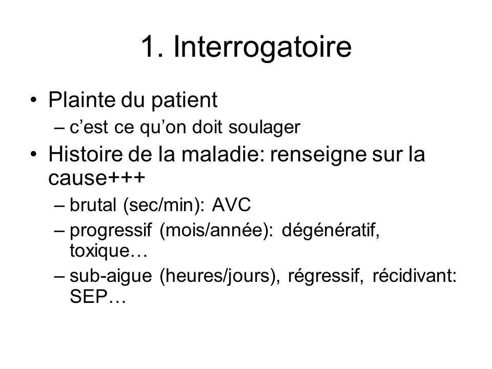 1. Interrogatoire Plainte du patient