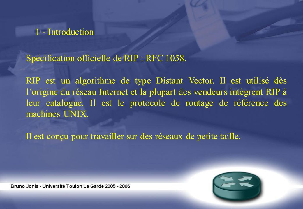 1 - Introduction Spécification officielle de RIP : RFC