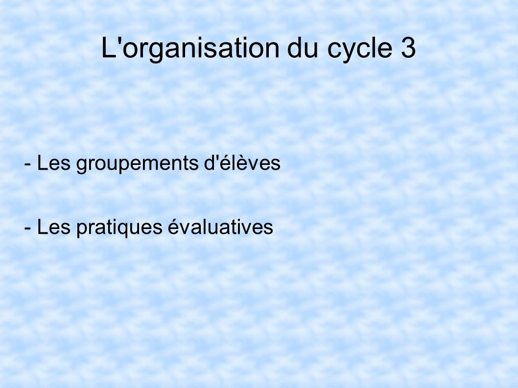 L organisation du cycle 3