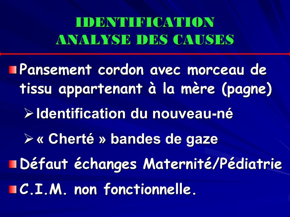 IDENTIFICATION ANALYSE DES CAUSES