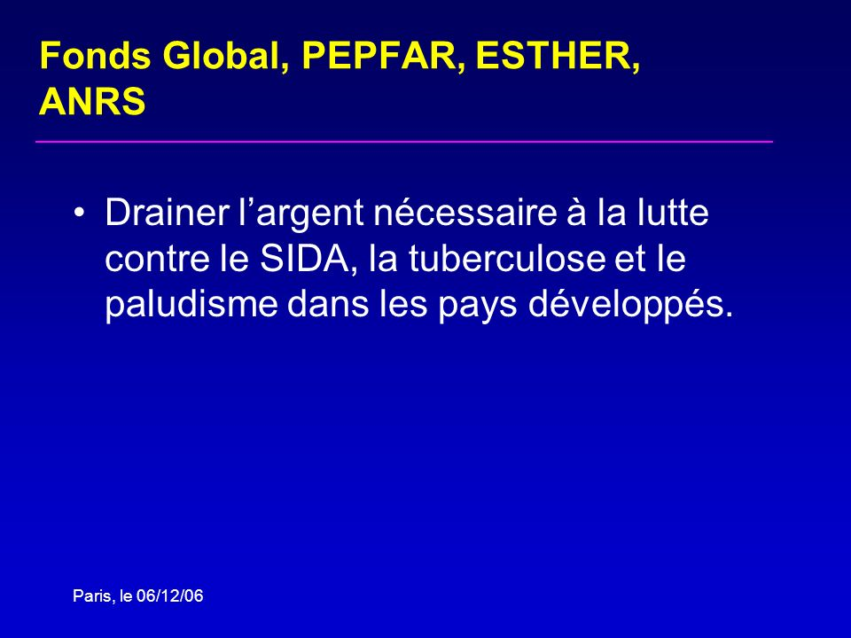 Fonds Global, PEPFAR, ESTHER, ANRS