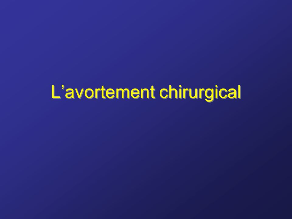 L'avortement chirurgical