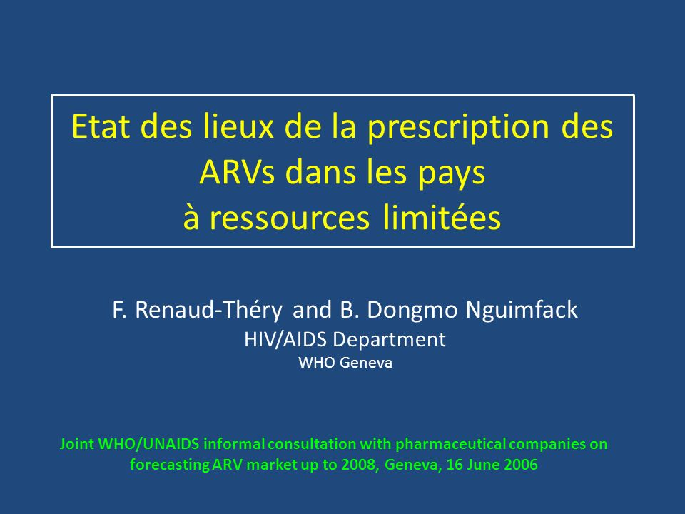 F. Renaud-Théry and B. Dongmo Nguimfack HIV/AIDS Department WHO Geneva