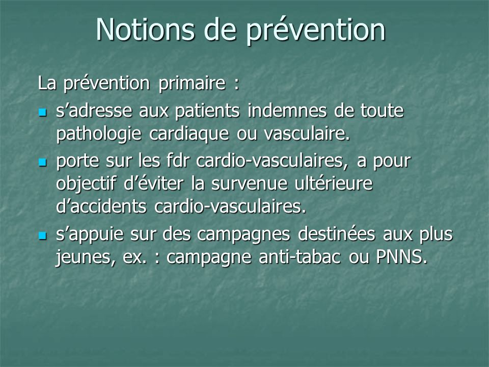 Notions de prévention La prévention primaire :