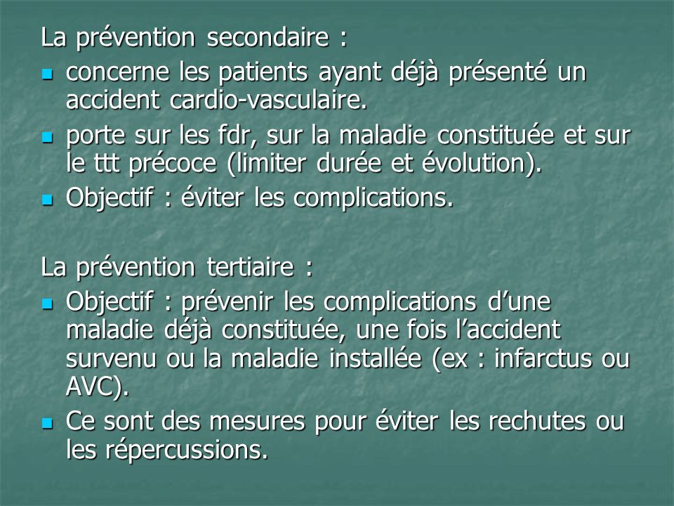 La prévention secondaire :