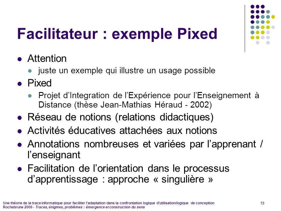 Facilitateur : exemple Pixed