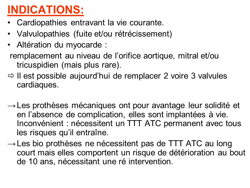 INDICATIONS: Cardiopathies entravant la vie courante.